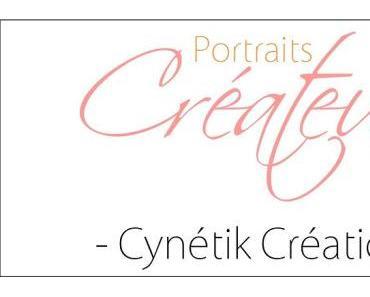 Portrait créateur #17 – Cynetik Création