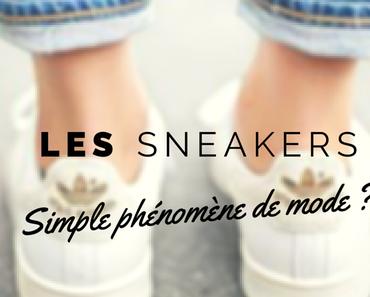 Les sneakers : Un simple phénomène de mode ?