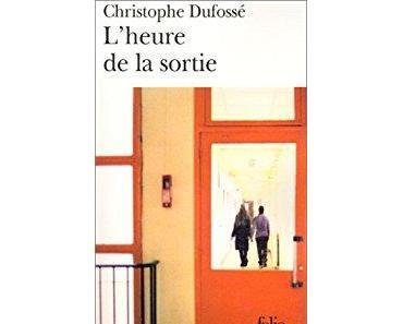 Lecture : L'heure de la sortie de Christophe Dufossé
