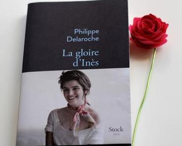 Librairie : La gloire d'Inès de Philippe Delaroche