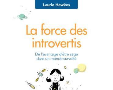 Librairie : La force des introvertis, Laurie Hawkes