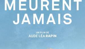 FILM Héros Meurent Jamais Aude Rapin